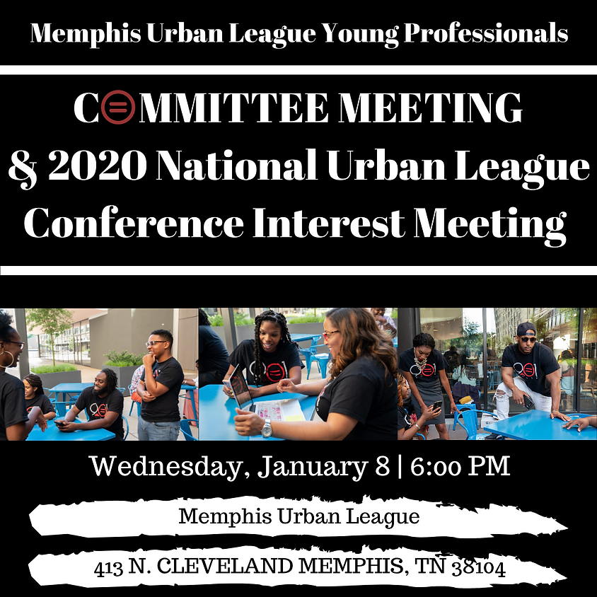 Committee Meeting & 2020 National Urban League Conference Interest Meeting