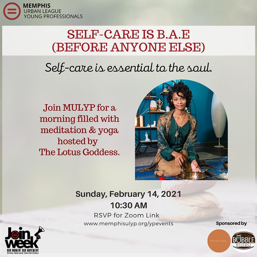 Self Care is B.A.E. (Before Anyone Else)
