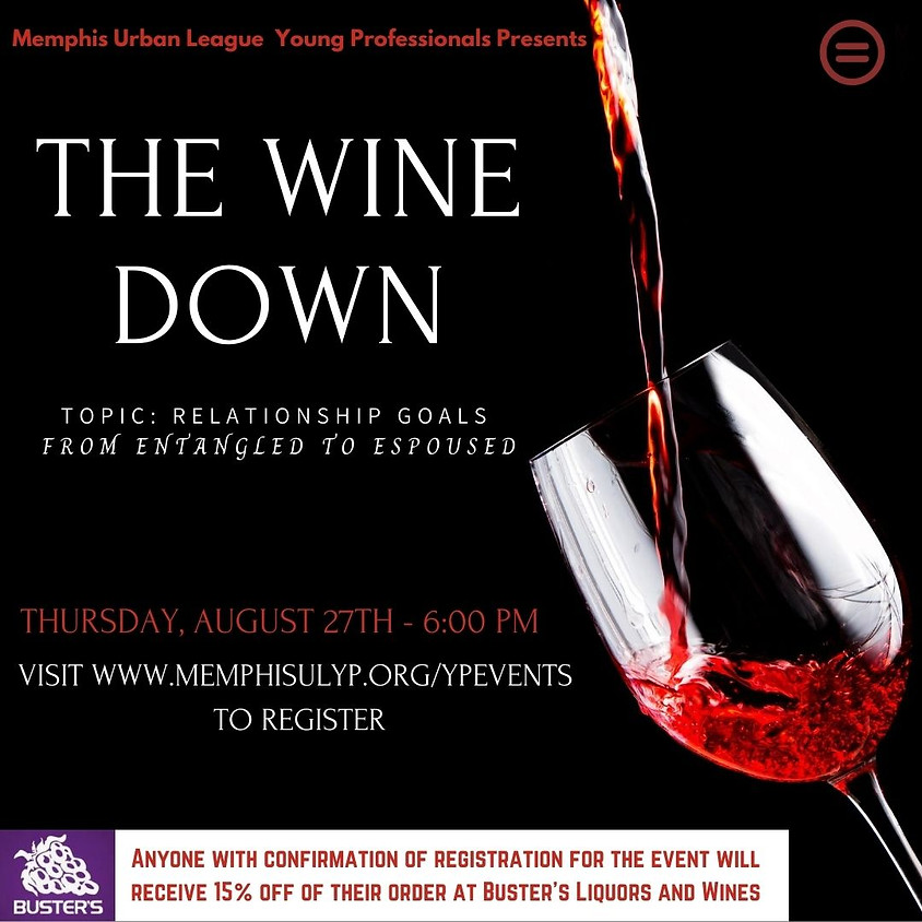 The Wine Down - Topic: Relationship Goals: From Entangled to Espoused