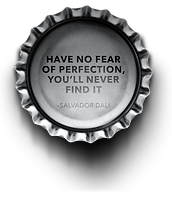 have no fear of perfection youll never f