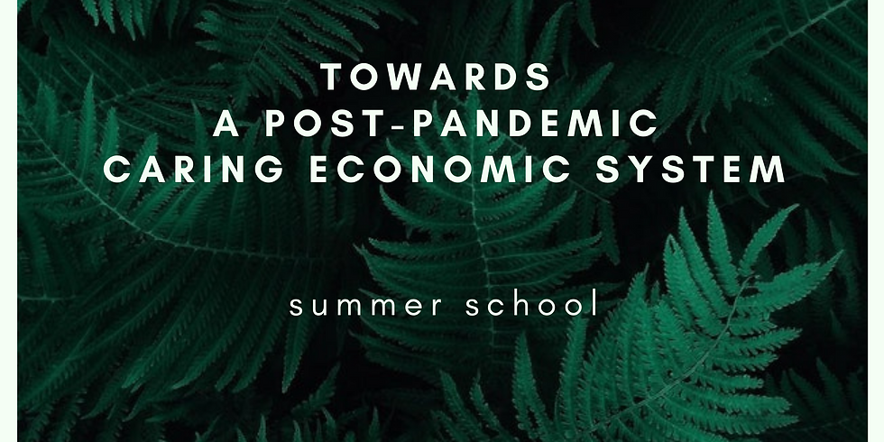 Towards a Post-Pandemic Caring Economic System