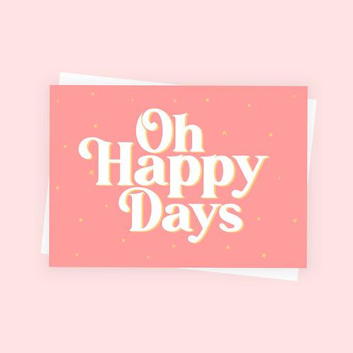 Oh Happy Days Postcard