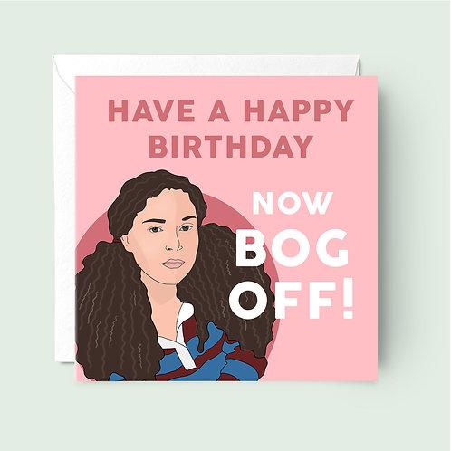Tracey Beaker Bog Off Birthday Card