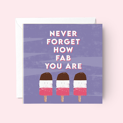 Never Forget How Fab You Are Card