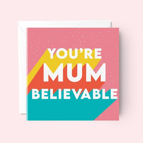 'Mum'believable Birthday Card