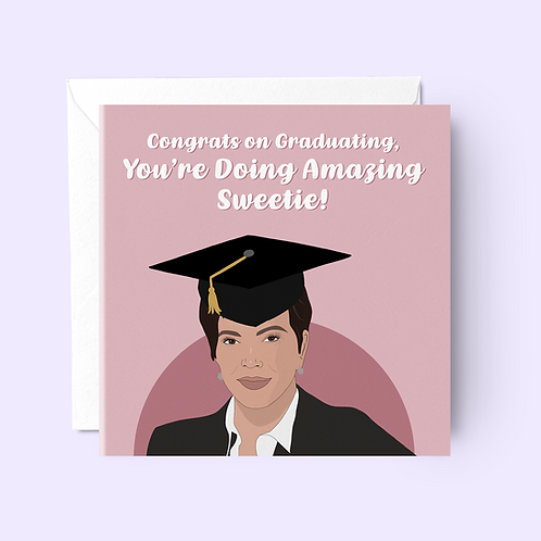 You're Doing Amazing Sweetie Graduation Card