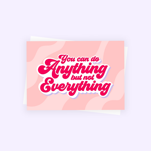 You Can Do Anything But Not Everything Postcard