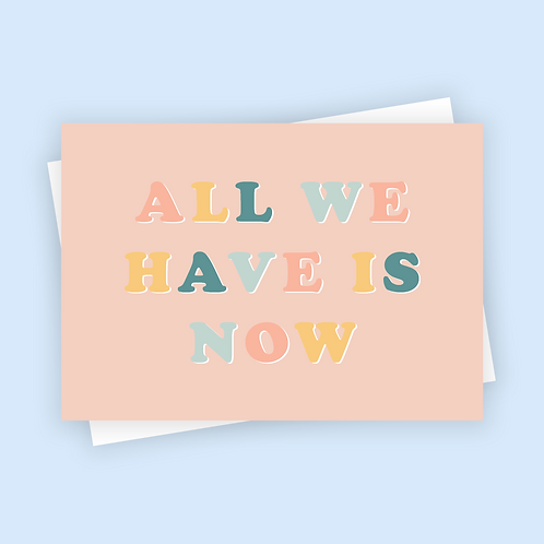 All We Have is Now Postcard