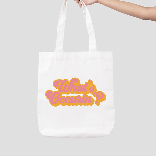 What's Occurrin' Tote Bag