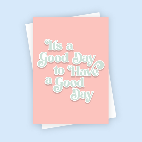 It's A Good Day To Have A Good Day Positive Postcard