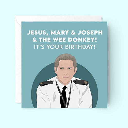 Jesus, Mary and Joseph and The Wee Donkey Line of Duty Birthday Card
