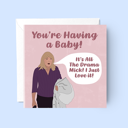 It's All The Drama Mick Pregnancy Card