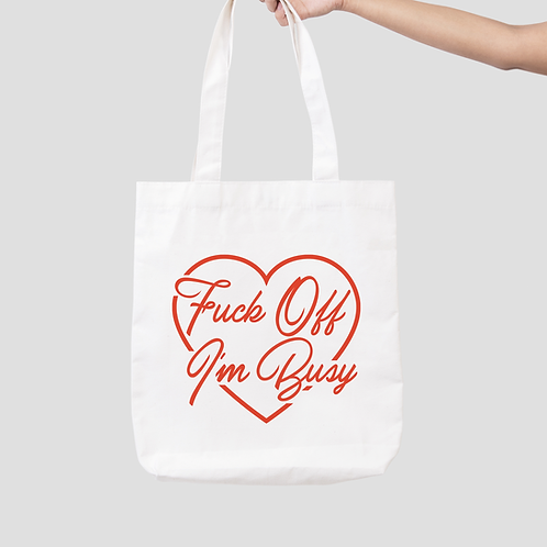 F*ck Off I'm Busy Tote Bag