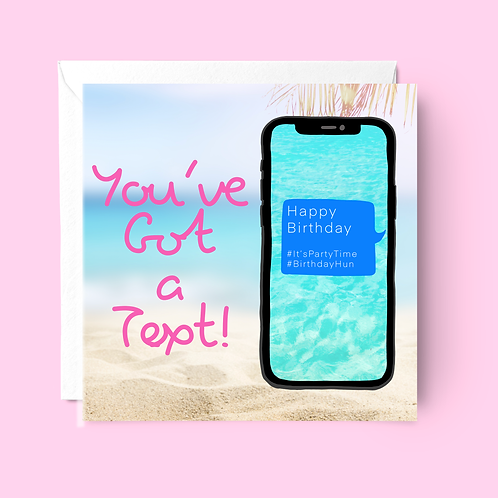 You've Got a Text Birthday Card