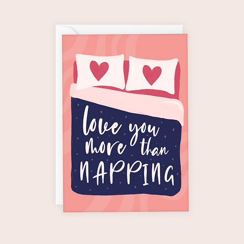 Love You More Than Napping Card