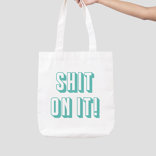 Shit On It Tote Bag