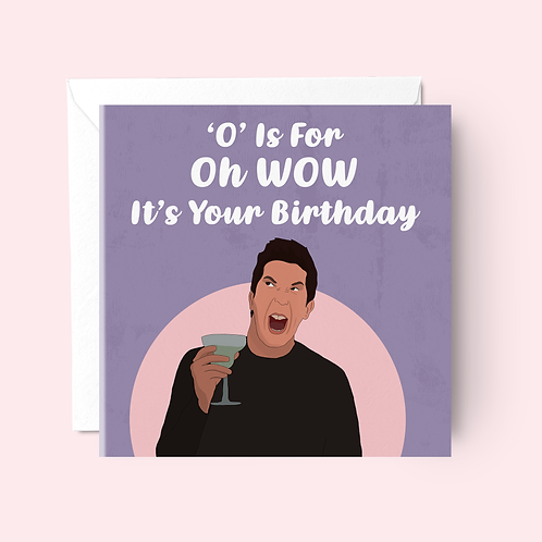 'O' Is For Oh Wow Friends Birthday Card