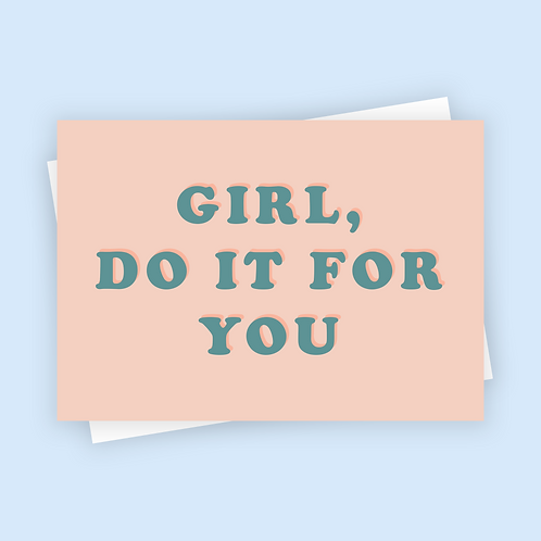 Girl, Do It For You Postcard