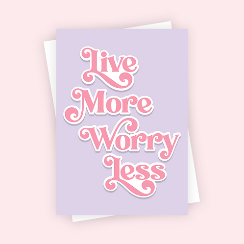 Live More Worry Less Positive Postcard