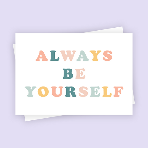 Always Be Yourself Postcard