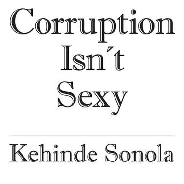 Corruption Isn't Sexy