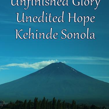 Unfinished Glory Unedited Hope