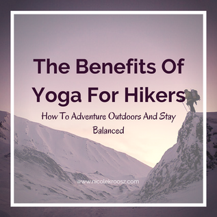 Benefits Of Yoga For Hikers And Other Outdoor Enthusiasts
