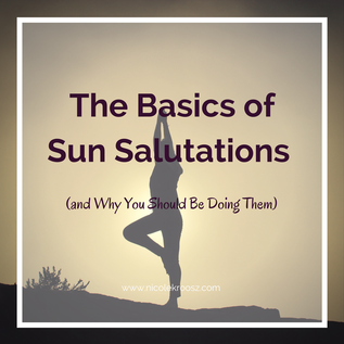 The Basics of Sun Salutations (and Why You Should Be Doing Them)