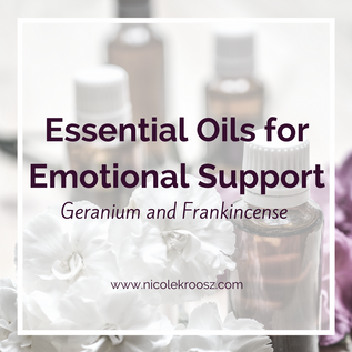 Essential Oils for Emotional Support - Geranium and Frankincense