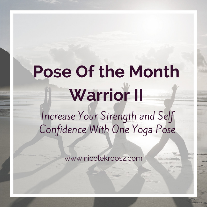 warrior 2 is the yoga pose of the month