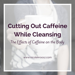 Cutting Out Caffeine While Cleansing