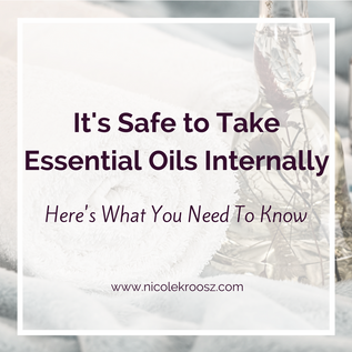 It's Safe to Take Essential Oils Internally - Here's What You Need To Know
