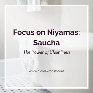 Focus on Niyamas: Saucha