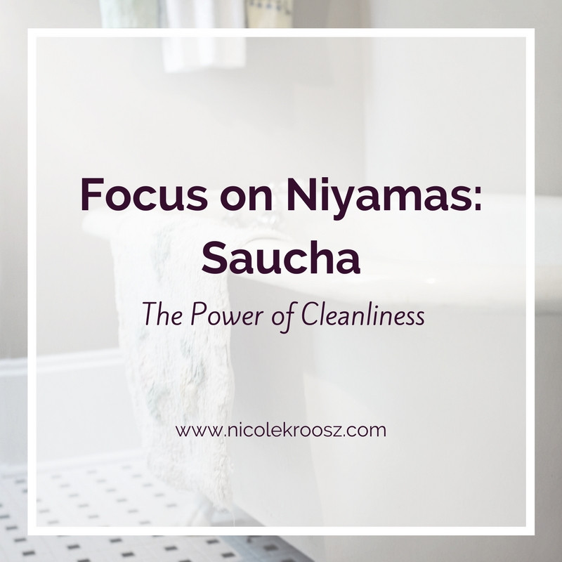 Focus on Niyamas: Saucha - krooszyoga.com