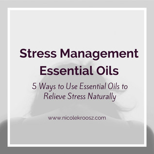 7 Easy Stress Management Essential Oils