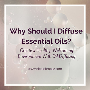 Why Should I Diffuse Essential Oils?