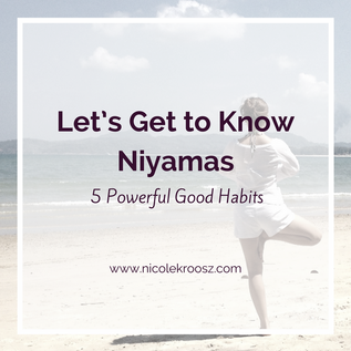 Let's Get to Know Niyamas