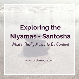 Santosha - The Niyama of Satisfaction