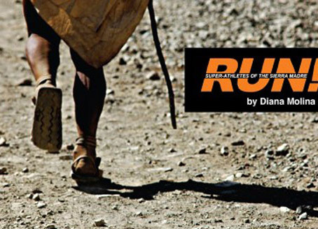 Starting Conversations - Run: The Super Athletes of the Sierra Madre by Diana Molina