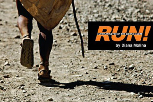 Run: Super Athletes of the Sierra Madre by Diana Molina