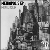 MEKI & KOLEN - METROPOLIS EP