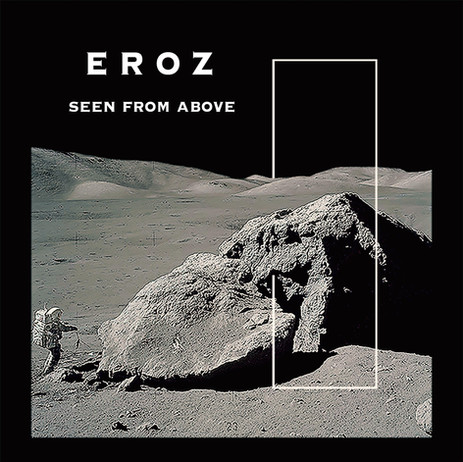 EROZ - SEEN FROM ABOVE