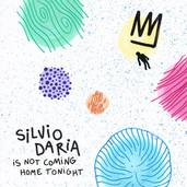SILVIO DARIA - IS NOT COMING HOME TONIGHT