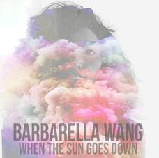 BARBARELLA WANG - WHEN THE SUN GOES DOWN