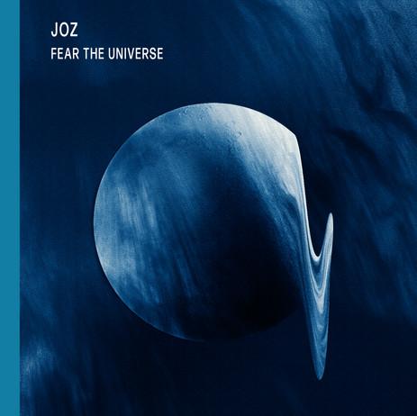 JOZ / FEAR THE UNIVERSE