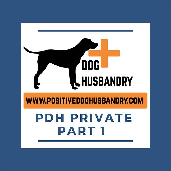 Positive Dog Husbandry- Part 1 Private