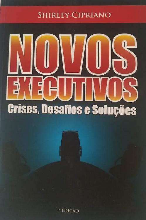 NOVOS EXCUTIVOS - Crises, Desafios e Soluções
