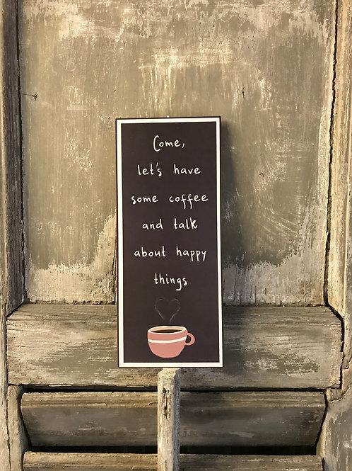 Schild:  Coffee & happy things