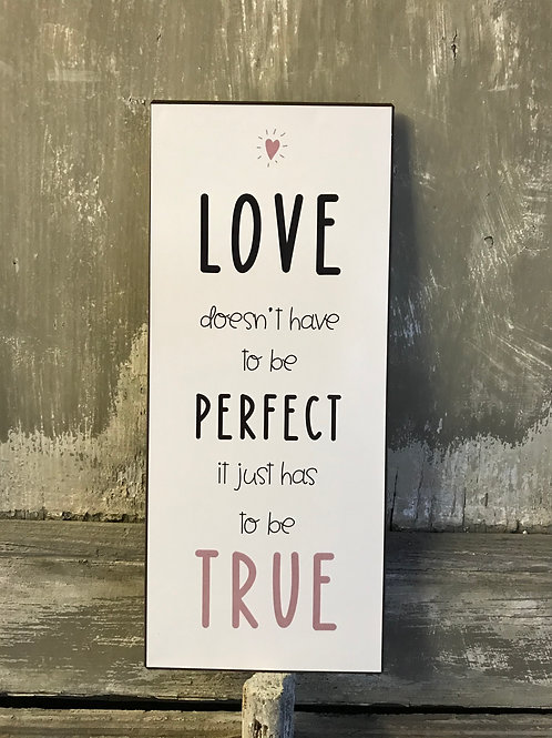 Schild: Love doesn't have to be perfect