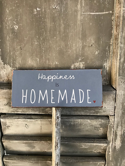 Schild: Happiness is homemade